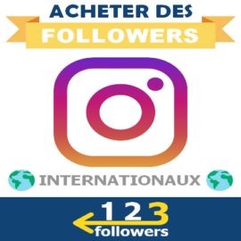 Acheter des Followers Instagram Internationaux