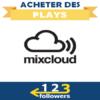 Acheter des Plays Mixcloud